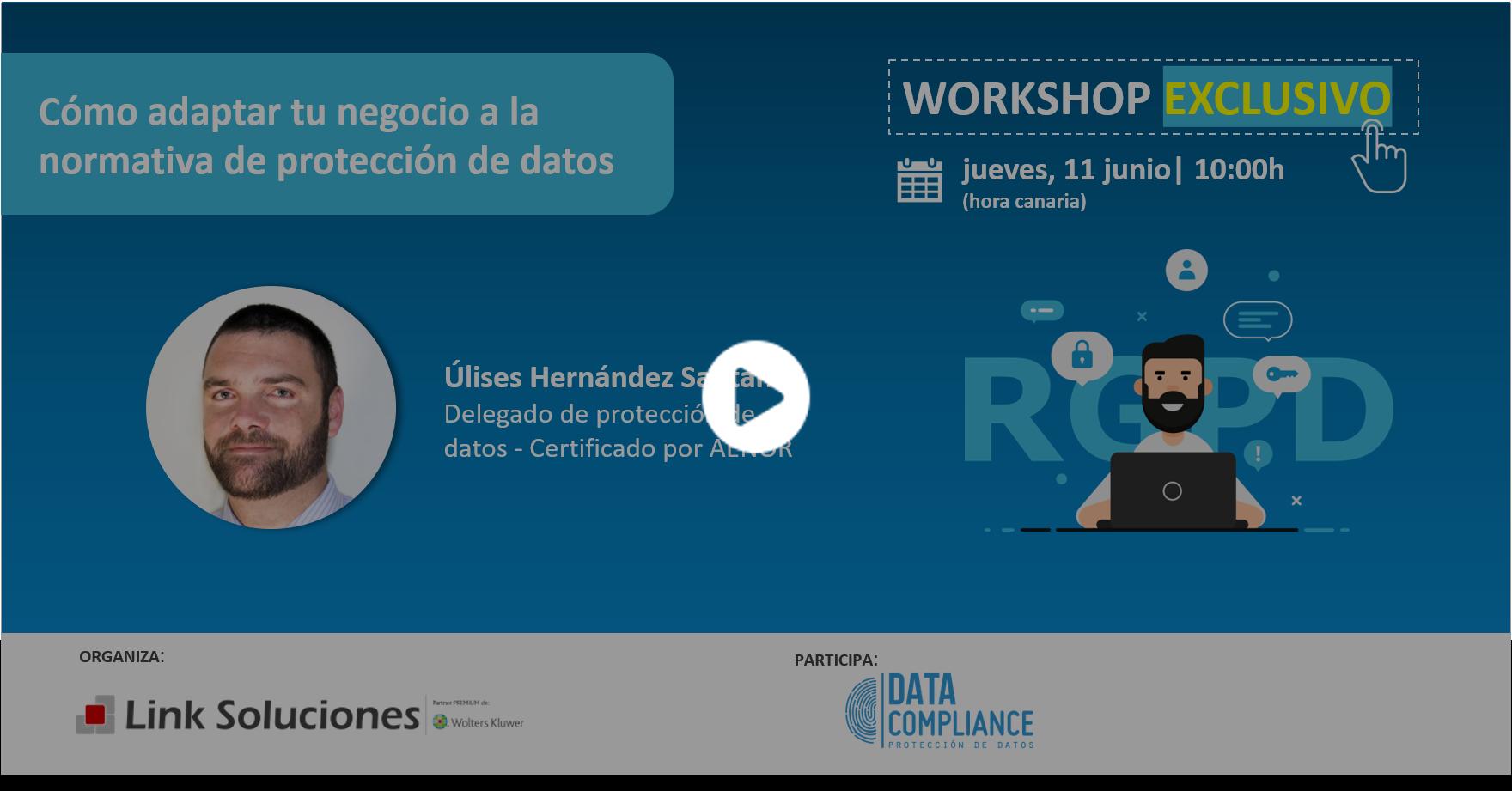 WORKSHOP EXCLUSIVO - Cómo adaptar tu negocio a la normativa de protección de datos